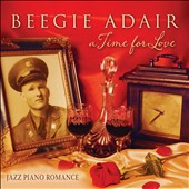 Beegie Adair/Beegie Adair Trio: A Time for Love: Jazz Piano Romance [Digipak]