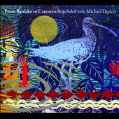 Michael Doucet/Beausoleil: From Bamako to Carencro [Digipak]