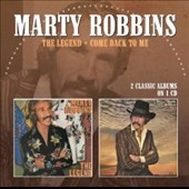 Marty Robbins: The Legend/Come Back to Me