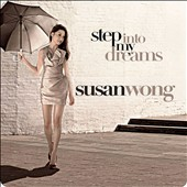Susan Wong: Step into My Dreams