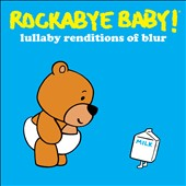 Rockabye Baby!: Rockabye Baby! Lullaby Renditions of Blur