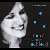Ilana Waldston: I Could Laugh Out Loud
