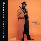 Wendell Harrison: Forever Duke