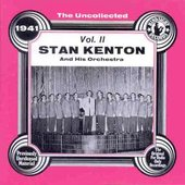 Stan Kenton & His Orchestra/Stan Kenton: The Uncollected Stan Kenton & His Orchestra, Vol. 2 (1941)