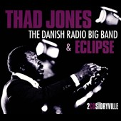 Thad Jones: The Danish Radio Big Band & Eclipse [Digipak]