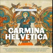 Carmina Helvetica - Music from manuscripts held in Swiss Monasteries and Libraries 12th - 14th centuries / Ensemble Labyrinthus