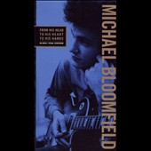 Michael Bloomfield: From His Head to His Heart to His Hands [Box]