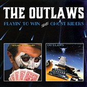 The Outlaws: Playin' to Win/Ghost Riders