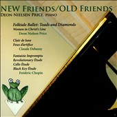 Deon Nielsen Price: 'New Friends / Old Friends' - Music by Price, Debussy & Chopin / Deon Nielsen Price, piano