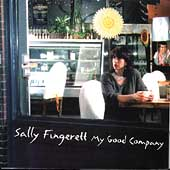 Sally Fingerett: My Good Company