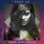 Tove Lo: Queen of the Clouds [PA]