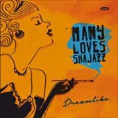 Many Loves Ska Jazz: Dreamlike