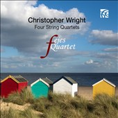 Christopher Wright (b.1954): Four String Quartets / Fejes SQ