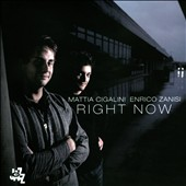 Mattia Cigalini/Enrico Zanisi: Right Now
