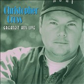 Christopher Cross: Greatest Hits Live