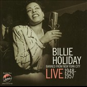 Billie Holiday: Banned from New York City: Live 1948-1957