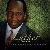 Luther Lackey: Contender [Remastered]