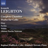 Kenneth Leighton (1928-1988): Partita, Op. 35; Elegy, Op. 5; Solo Cello Sonata; Alleluia Pascha Nostrum / Raphael Wallfisch, cello; Raphael Terroni, piano