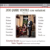 200 Jahre Ventile con Variazioni - Variations for trumpet & piano by Arban, Bohme, Brandt, Clarke, Clodomir, Gallay, Hidas, Verdi, Levy et al. / Krisztian Kovats, historic trumpet; Yukie Togashi, keyboards
