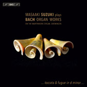 J.S. Bach: Organ Works - Toccata & Fugue in D minor et al. / Masaaki Suzuki, organ of Martinkerk, Groningen