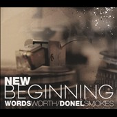 Donel Smokes/Wordsworth: New Beginning