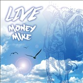 Money Mike: Live