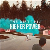 The Dirty Nil: Higher Power [2/26]