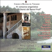 IV Organ Competition: Historical Organs from the south Friuli - Works by Various Composers / Susanna Soffiantini, Attila Vadasz, Alberto Barbetta, organ