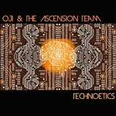 Oji & the Ascension Team: Technoetics