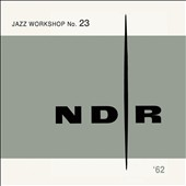 Various Artists: NDR Jazz Workshop No. 23, 1962