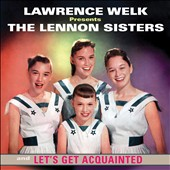 The Lennon Sisters: Lawrence Welk Presents: The Lennon Sisters and Let's Get Acquainted [4/7] *