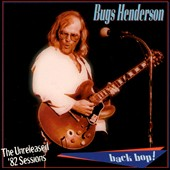 Bugs Henderson: Backbop: The Unreleased 1982 Sessions