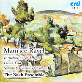 Ravel: Introduction and Allegro, Violin Sonata, Piano Trio
