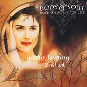 Body & Soul: Body and Soul: Gentle Healing