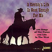 Various Artists: Cowboy's Life Is Good Enough for Me [Box]
