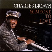 Charles Brown: Someone to Love