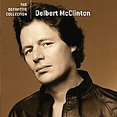 Delbert McClinton: The Definitive Collection [Remaster]