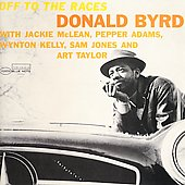 Donald Byrd: Off to the Races [RVG Edition]