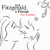 Ella Fitzgerald: Ella And Friends For Lovers