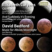 Lutyens: Quincunx, etc; Bedford: Music for Albion Moonlight / Del MAr, et al