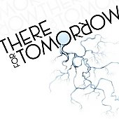 There for Tomorrow: There for Tomorrow [Digipak]