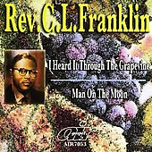 Rev. C.L. Franklin: I Heard It Through the Grapevine/Man on the Moon