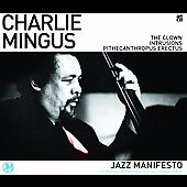 Charles Mingus: The Clown/Intrusions/Pithecanthropus Erectus