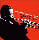 Clifford Brown (Jazz): The Complete Quebec Jam Session July 28, 1955