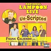 Steve Byrne (comedy)/Tess/John Diresta/Bert Kreischer/Frank Caliendo: National Lampoon Live: Unscripted [PA] [Digipak] *