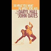Daryl Hall & John Oates: Do What You Want Be What You Are: The Music of Daryl Hall & John Oates [Box]