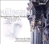 Paul de Maleingreau: Symphonic Organ Works, Vol. 2