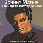 Johnny Mathis: 16 Most Requested Songs