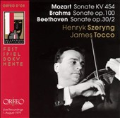 Mozart: Sonate KV 454; Brahms: Sonate Op. 100; Beethoven: Sonate Op. 30/2