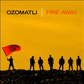 Ozomatli: Fire Away [Digipak]